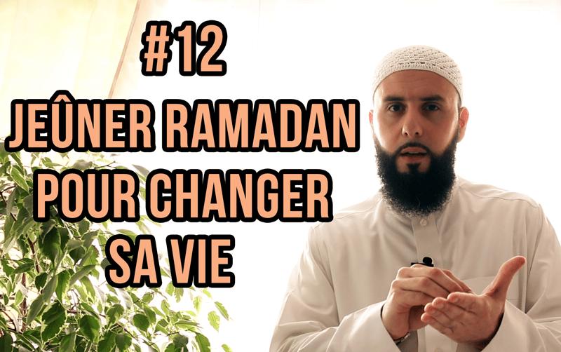 1 mois pour changer ta vie je ner ramadan pour changer sa vie pisode 12. Black Bedroom Furniture Sets. Home Design Ideas