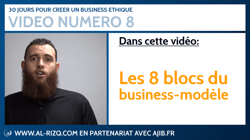 Al Rizq.com Episode 8: Concevez votre business modèle pas-à-pas