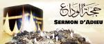 Sermon du Prophète (saws) lors du jour d'Arafat (sermon d'Adieu)