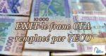 EXIT le franc CFA remplacé par «l'ECO»