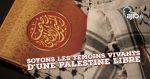 Soyons les témoins vivants d'une Palestine libre