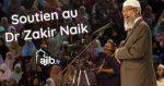 Soutien au Docteur Zakir Naik au regard des épreuves qu'il subit